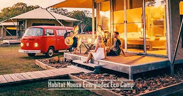 Habitat Noosa best glamping destinations in the australia luxury camping resorts vdiscovery arvinovoyage